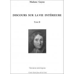 Mme Guyon : Discours sur la vie intérieure Tome II