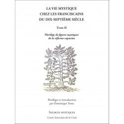 La vie mystique chez les Franciscains du XVIIe siècle Tome II