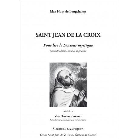 Saint Jean de la Croix : Pour lire le Docteur Mystique