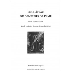 Sainte Thérèse de Jésus : Le château ou demeures de l'âme